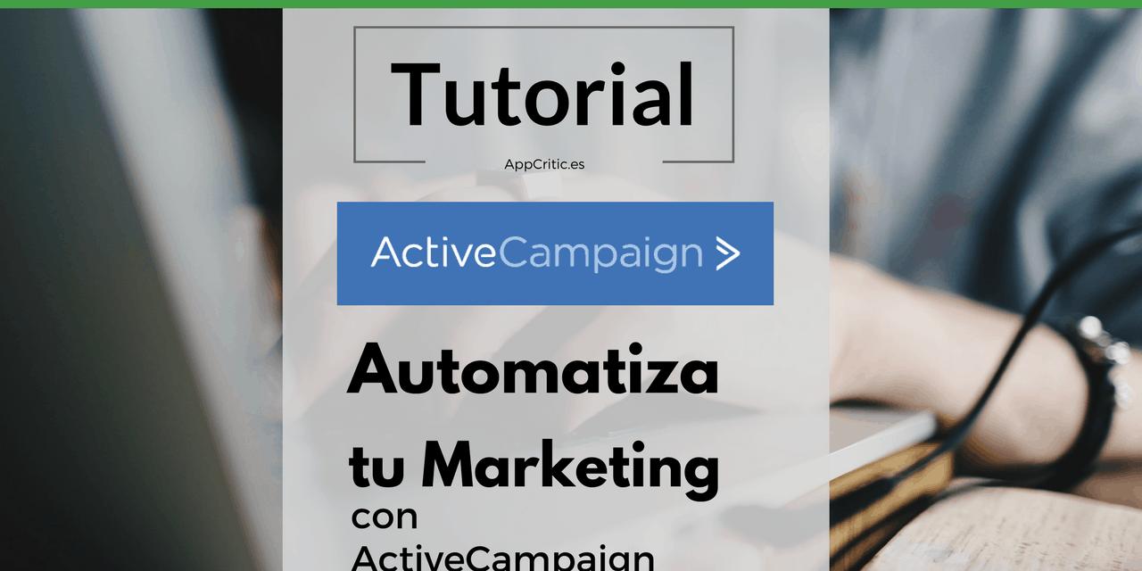 Tutorial y Análisis de Active Campaign: una de las mejores herramientas de Marketing Automation del mercado