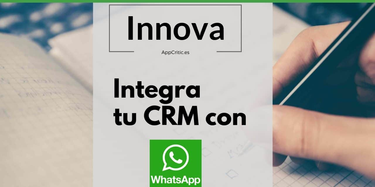 Un CRM integrado con WhatsApp: ¿te interesa?