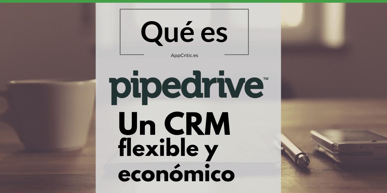 Pipedrive: un CRM económico perfecto para pymes