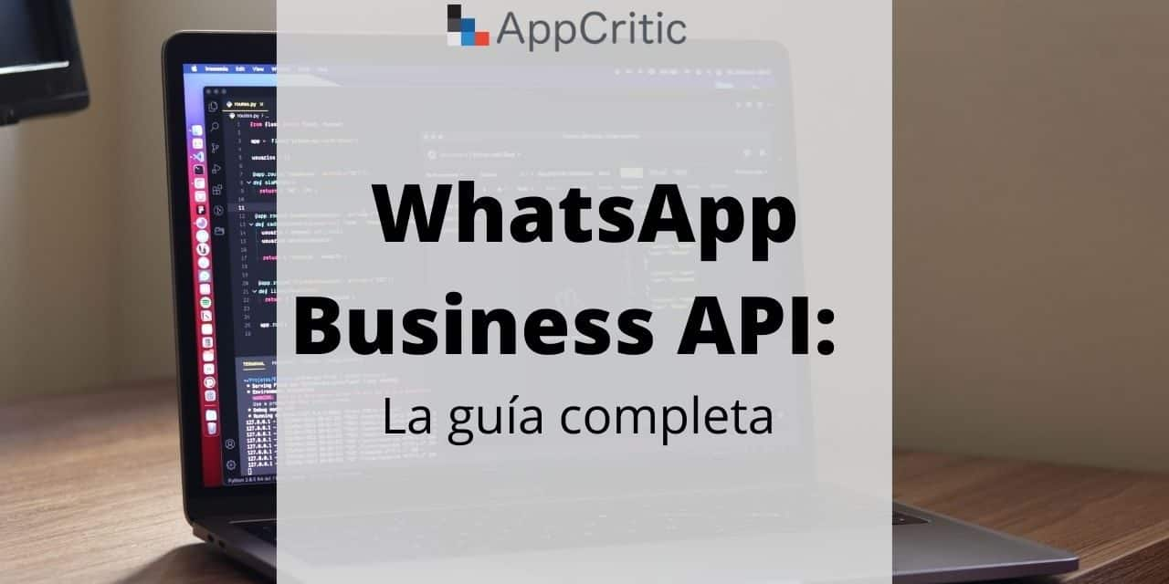 WhatsApp Business API: la guía completa