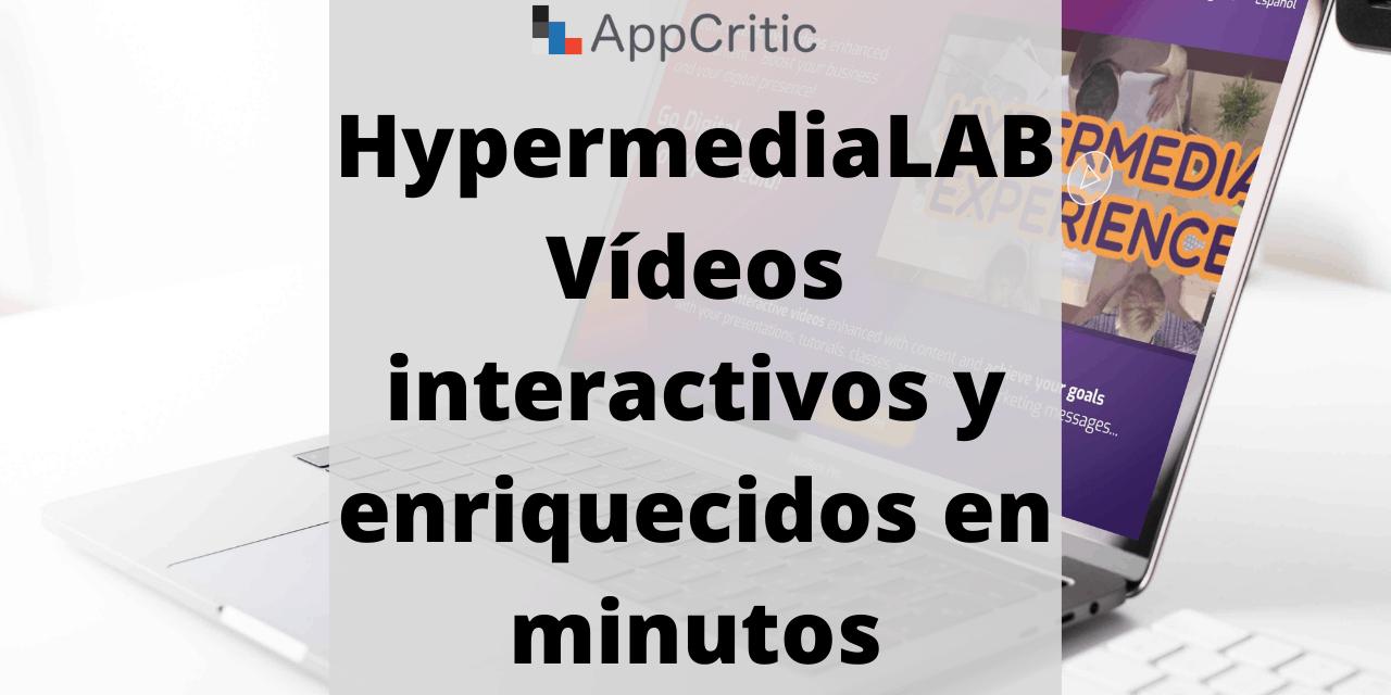 HypermediaLAB: crea vídeos interactivos y enriquecidos en minutos